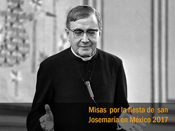 Opus Dei - Misas por la fiesta de san Josemaría 2017