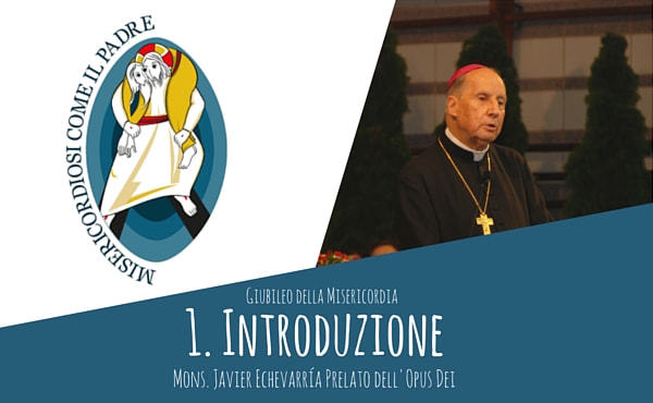Opus Dei - Meditazioni audio del Prelato: le Opere di misericordia (Introduzione)