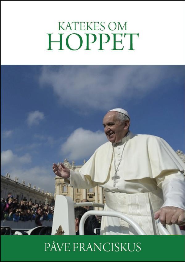 """""""Gud vandrar med mig"""": e-bok med Påvens katekesundervisning om hoppet"""