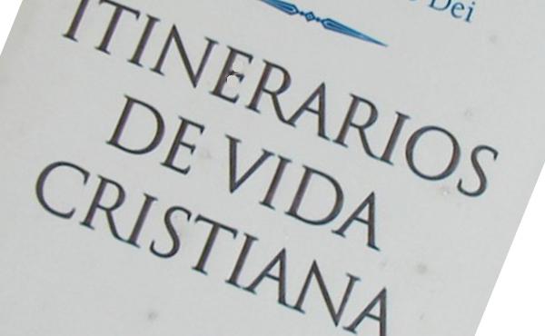 Opus Dei - Itinerarios de vida cristiana