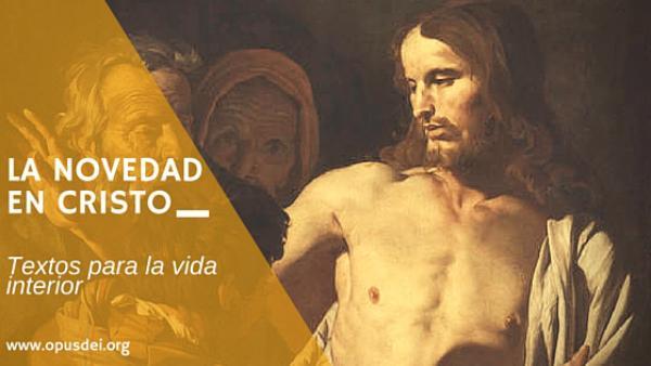 Opus Dei - La novedad en Cristo