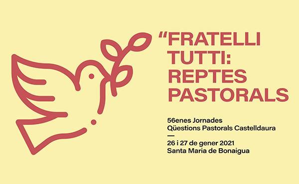 Fratelli Tutti: Reptes pastorals