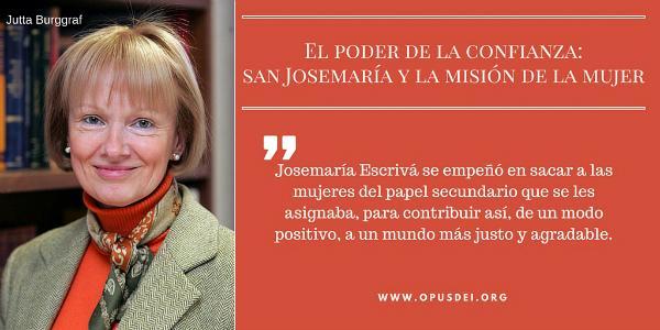 El poder de la confianza: san Josemaría y la misión de la mujer