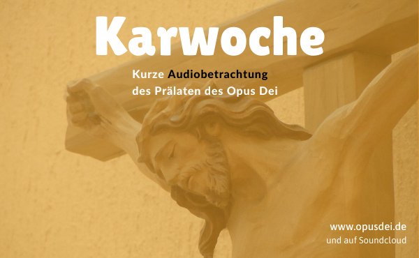 """Opus Dei - """"Das Neue Gebot des Herrn"""" - Audio Betrachtung des Prälaten"""