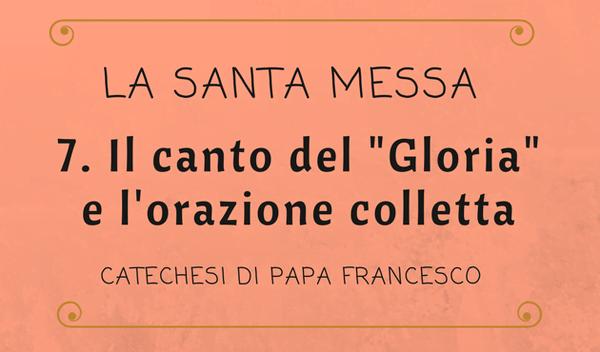 """Opus Dei - 7. Il canto del """"Gloria"""" e l'orazione colletta"""