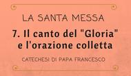 """7. Il canto del """"Gloria"""" e l'orazione colletta"""