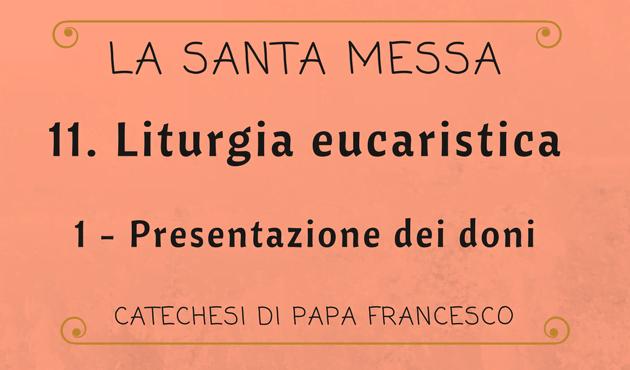 Opus Dei - 11. Liturgia eucaristica: Presentazione dei doni