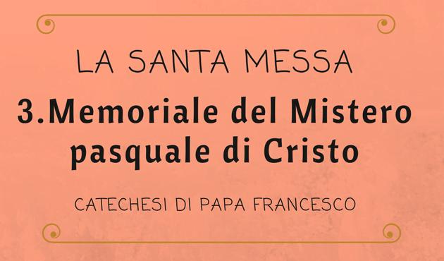 Opus Dei - 3. La Messa è il memoriale del Mistero pasquale di Cristo