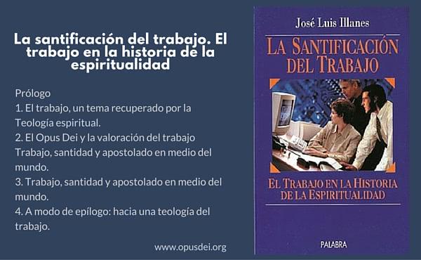 Opus Dei - La santificación del trabajo. El trabajo en la historia de la espiritualidad