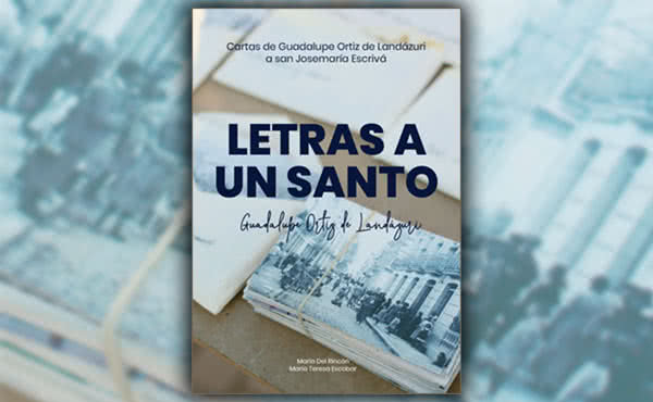 Opus Dei - Guadalupe's Letters to Saint Josemaria: New eBook in Spanish