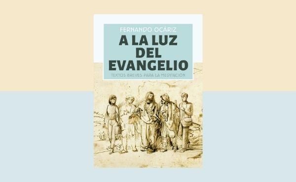 """Libro electrónico de Mons. Fernando Ocáriz: """"A la luz del Evangelio"""""""