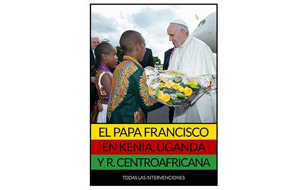 Opus Dei - Libro electrónico: El Papa Francisco en Kenia, Uganda y República Centroafricana