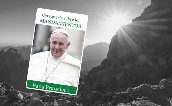 Catequesis del Papa Francisco sobre los 10 Mandamientos