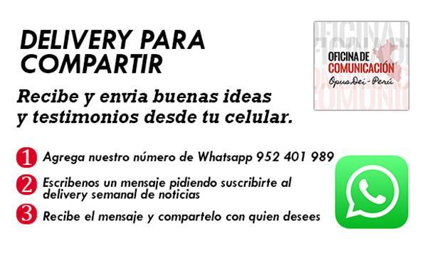 """Opus Dei - """"Delivery para compartir"""": recibe artículos, notas y videos de www.opusdei.org.pe en tu Whatsapp"""