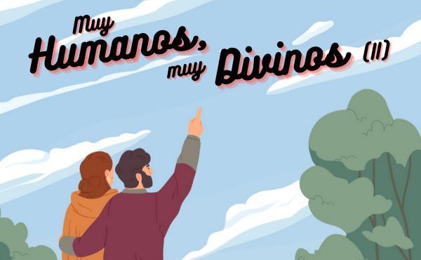 Muy humanos, muy divinos (II): El camino lo llevamos dentro