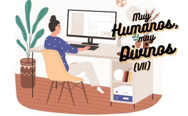 Muy humanos, muy divinos (VII): Nuestro trabajo, levadura de Dios