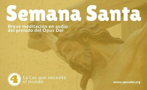 Opus Dei - Audio meditación del Prelado: La Luz que necesita el mundo