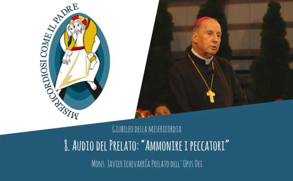 """Opus Dei - Audio del Prelato: """"Ammonire i peccatori"""""""