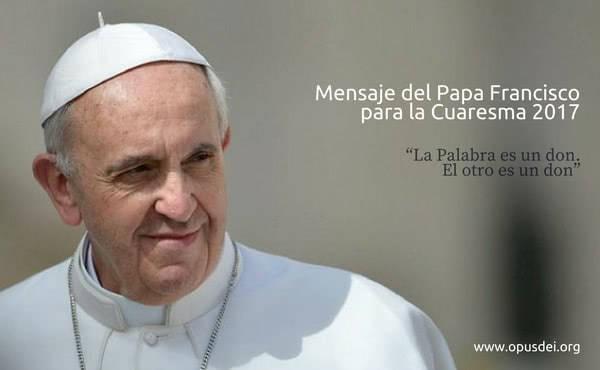Opus Dei - Mensaje del Papa Francisco para la Cuaresma 2017