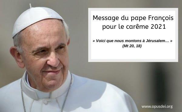 Opus Dei - Message du Pape pour le Carême (2021)