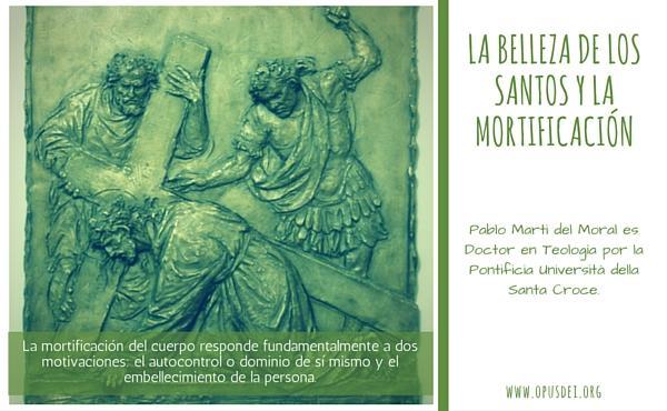 Opus Dei - La belleza de los santos y la mortificación cristiana