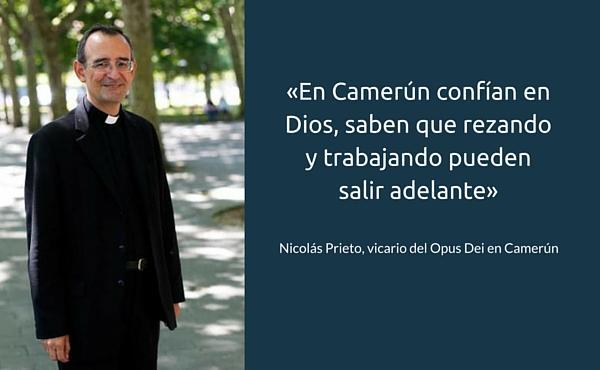 «En Camerún confían en Dios, saben que rezando y trabajando pueden salir adelante»