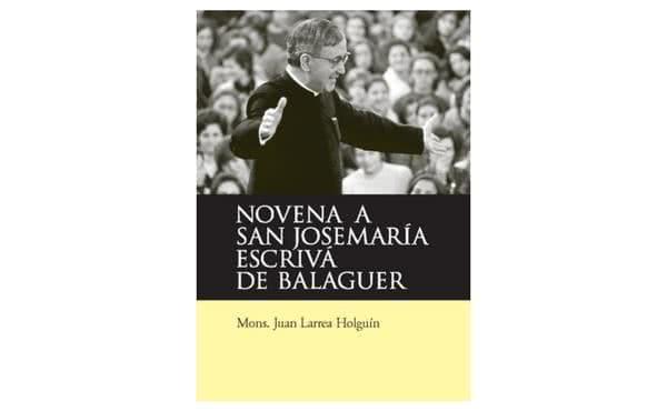 Novena a san Josemaría Escrivá de Balaguer