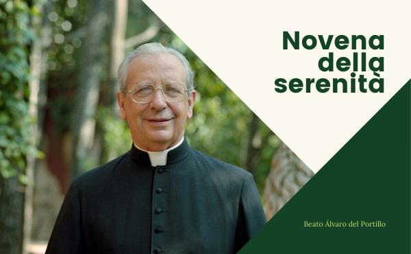 """""""Novena della Serenità"""", rivolta al beato Álvaro, per raggiungere la pace del cuore"""