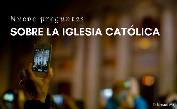 Opus Dei - Nueve preguntas para entender qué es la Iglesia
