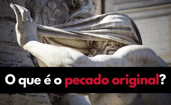 O que é o pecado original?