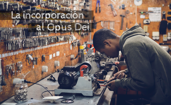 Incorporación al Opus Dei