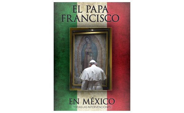 Las intervenciones del Papa en México,  en un libro electrónico gratuito