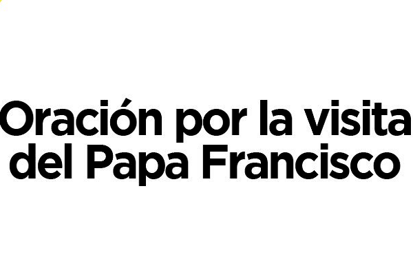 Opus Dei - Oración de la visita del Papa Francisco a Colombia