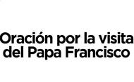 Oración de la visita del Papa Francisco a Colombia