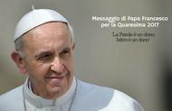 Messaggio di Papa Francesco per la Quaresima 2017