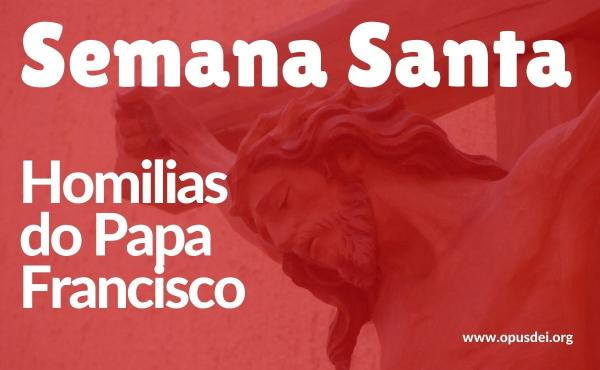 Textos do Papa Francisco na Semana Santa