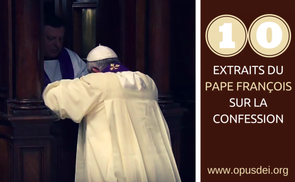 Opus Dei - 10 extraits du Pape François sur la Confession