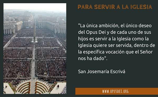 Opus Dei - Para servir a la Iglesia