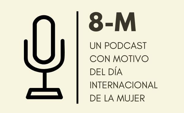 Opus Dei - 8-M: Un podcast con motivo del Día Internacional de la Mujer