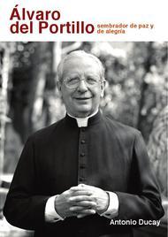Nueva biografía de don Álvaro del Portillo
