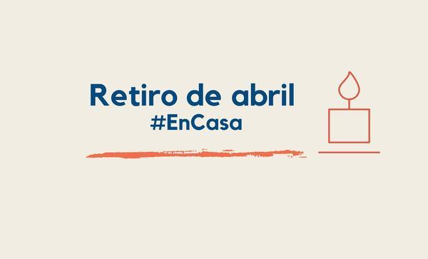 Opus Dei - Retiro de abril #EnCasa