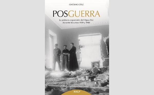 Posguerra. La primera expansión del Opus Dei durante los años 1939 y 1940