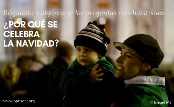 Opus Dei - ¿Por qué se celebra la Navidad?