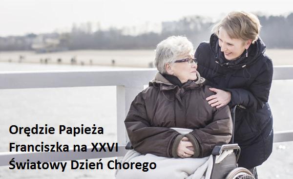 Orędzie Papieża Franciszka na XXVI Światowy Dzień Chorego