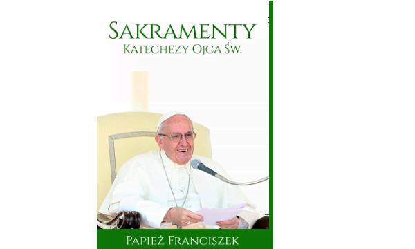 "Opus Dei - E-book: ""Katechezy o Sakramentach"" Papieża Franciszka"