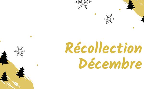 Récollection Décembre