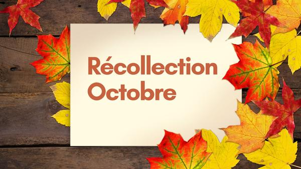Récollection Octobre