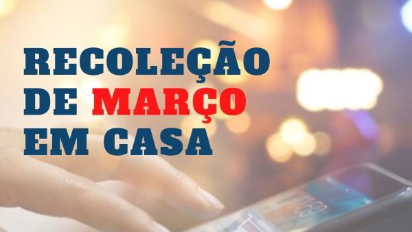 Recoleção de março em casa em português