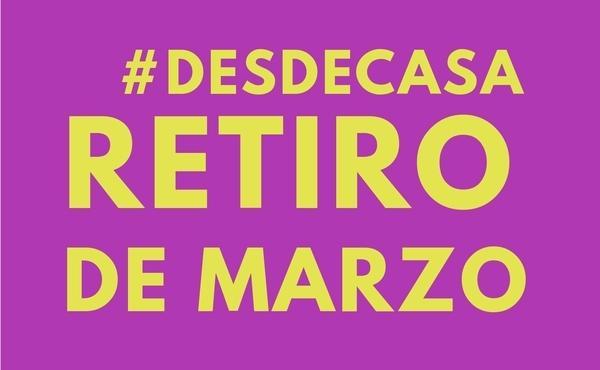 Retiro de marzo #DesdeCasa