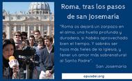Roma, tras los pasos de san Josemaría